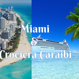 Miami & Crociera Caraibi